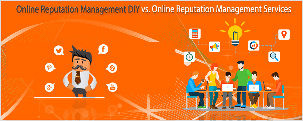Online reputation management DIY vs. Online reputation management services
