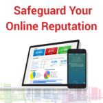 What Can You Do To Safeguard Your Online Reputation?