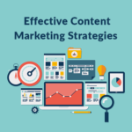 Content Marketing Strategies that work for your business