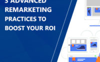 3 Advanced Remarketing Practices That Increase ROI